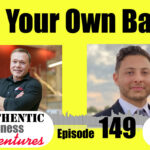 How to Be Your Own Bank – Ep149