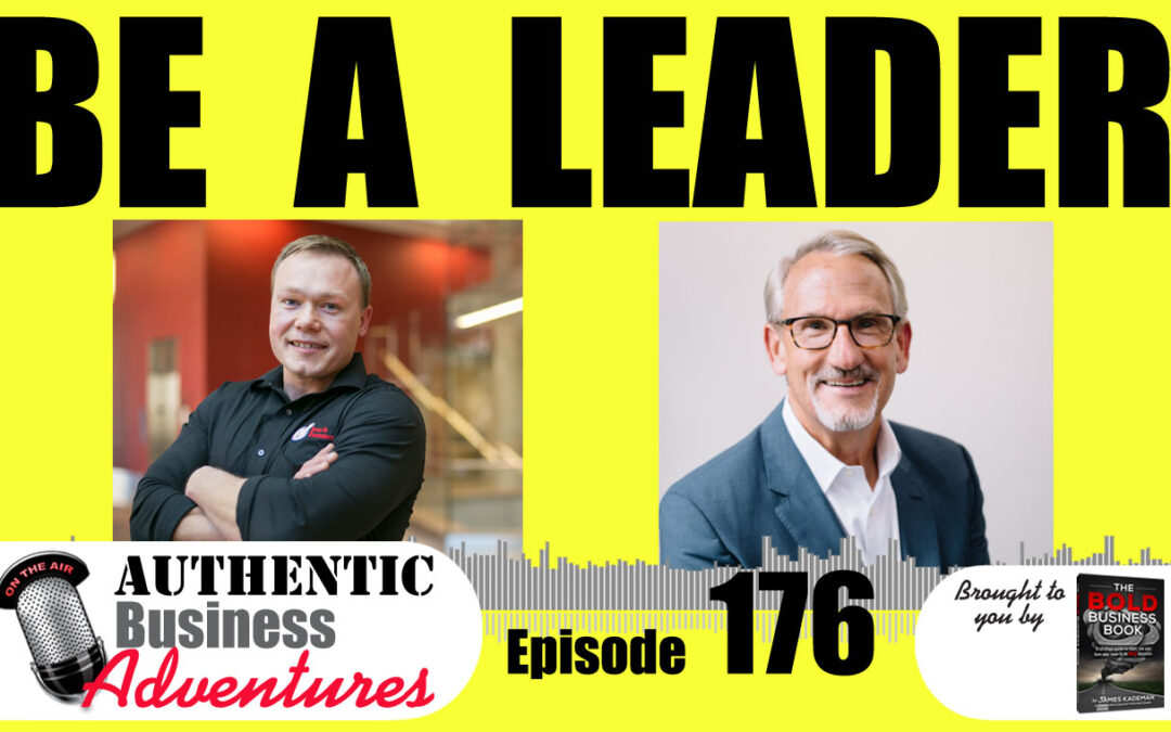Be A Better Leader – Ep 176