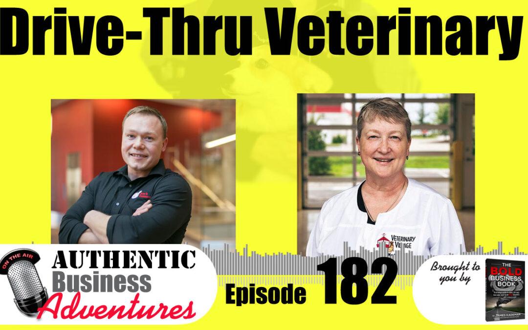 Drive Through Veterinary Clinic – EP 182